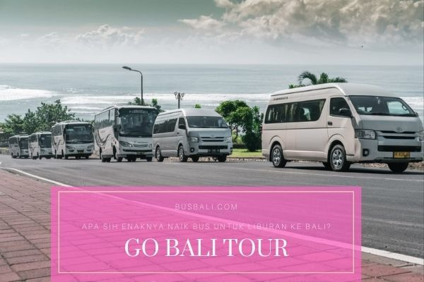 Naik Bus untuk Liburan ke Bali